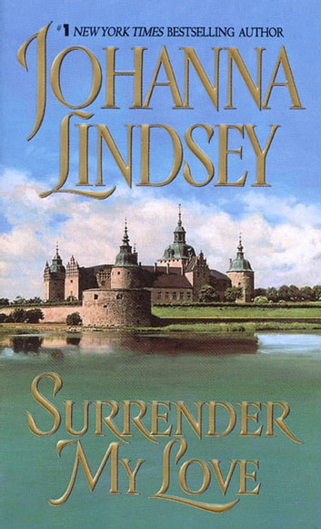 Surrender My Love ebook by Johanna Lindsey