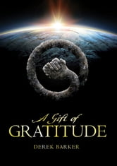 A Gift of Gratitude ebook by Barker, Derek William