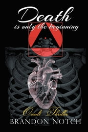 Death Is Only the Beginning ebook by Brandon Notch