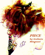 Piece ebook by Stefania Mingozzi