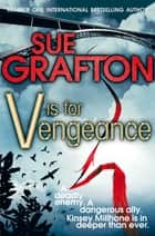V is for Vengeance: A Kinsey Millhone Novel 22 ebook by Grafton Sue, Sue Grafton