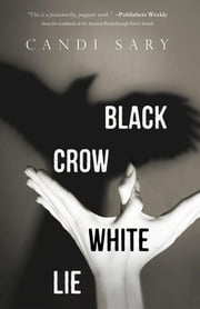 Black Crow White Lie ebook by Candi Sary