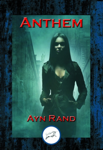 Anthem - With Linked Table of Contents ebook by Ayn Rand