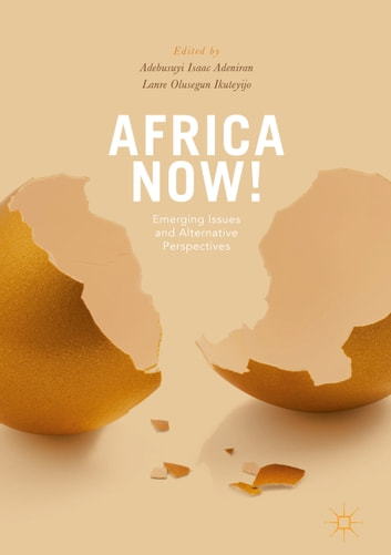Africa Now! - Emerging Issues and Alternative Perspectives ebook by