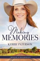 Making Memories (A Mindalby Outback Romance, #6) ebook by Kerrie Paterson