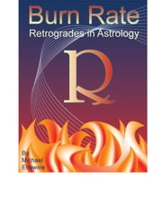 Burn Rate: Retrogrades in Astrology ebook by Erlewine, Michael