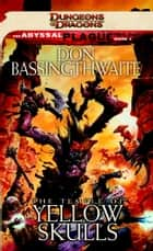 The Temple of Yellow Skulls - A Dungeons & Dragons Novel ebook by Don Bassingthwaite