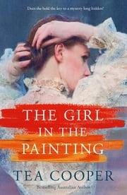 The Girl In The Painting ebook by Tea Cooper