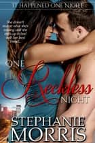 One Reckless Night ebook by Stephanie Morris
