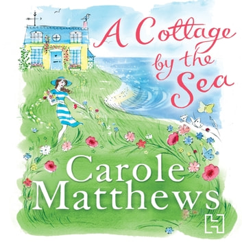 A Cottage By The Sea Audiobook By Carole Matthews 9781405524568