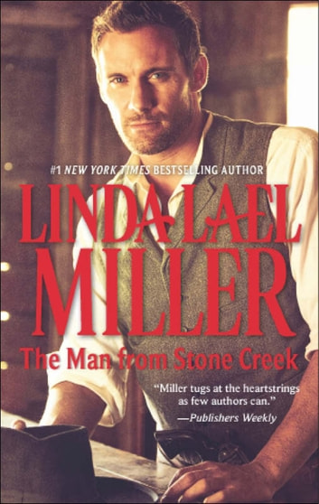 The Man from Stone Creek (Mills & Boon M&B) (A Stone Creek Novel, Book 1) ekitaplar by Linda Lael Miller
