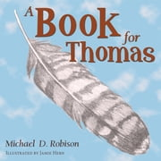 A Book for Thomas ebook by Michael D. Robison