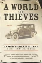 A World of Thieves ebook by James Carlos Blake