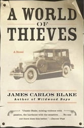 A World of Thieves - A Novel ebook by James Carlos Blake