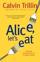 Alice, Let's Eat ebook by Calvin Trillin