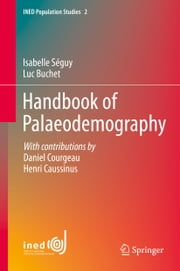 Handbook of Palaeodemography ebook by Isabelle Seguy,Luc Buchet,Daniel Courgeau,Henri Caussinus