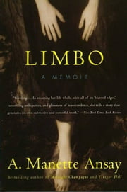 Limbo - A Memoir ebook by A. Manette Ansay