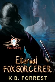 Eternal Fox Sorcerer - Book 3 ebook by K. B. Forrest