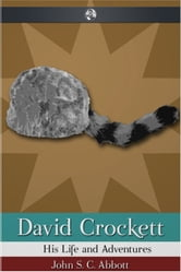 David Crockett ebook by John S. C. Abbott