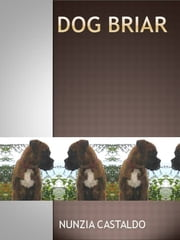 Dog Briar ebook by Nunzia Castaldo