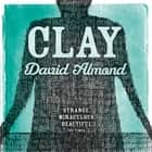 Clay audiobook by David Almond