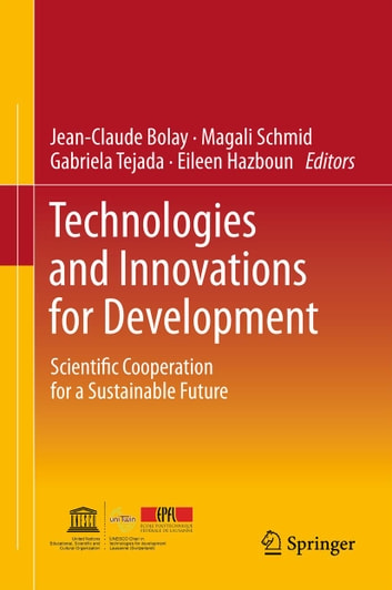 Technologies and Innovations for Development - Scientific Cooperation for a Sustainable Future ebook by
