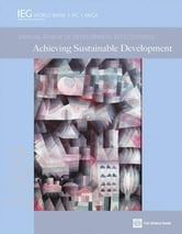 2009 Annual Review of Development Effectiveness: Achieving Sustainable Development ebook by World Bank, Bank