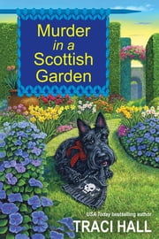Murder in a Scottish Garden ebook by Traci Hall