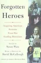 Forgotten Heroes ebook by Susan Ware