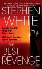 The Best Revenge - A Novel ebook by Stephen White