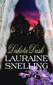 Dakota Dusk ebook by Lauraine Snelling
