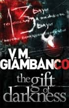 The Gift of Darkness ebook by Valentina Giambanco