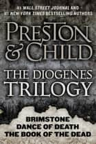 The Diogenes Trilogy ebook by Douglas Preston,Lincoln Child