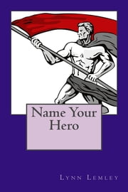 Name Your Hero ebook by Lynn Lemley