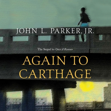 Again to Carthage audiobook by John L. Parker Jr.