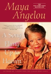 A Song Flung Up to Heaven ebook by Maya Angelou