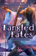 Tangled Fates ebook by Erin Lee, K. L. Bone, Erin McFadden,...