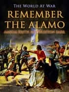 Remember the Alamo ebook by Amelia Edith Huddleston Barr