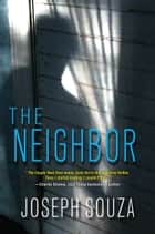 The Neighbor ebook by Joseph Souza