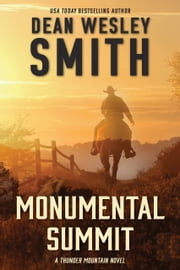 Monumental Summit ebook by Dean Wesley Smith