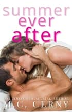 Summer Ever After - Gold Beach Series, #1 ebook by M.C. Cerny