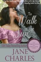 To Walk in the Sun ebook by