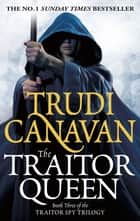 The Traitor Queen - Book 3 of the Traitor Spy ebook by