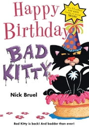 Happy Birthday, Bad Kitty ebook by Nick Bruel,Nick Bruel