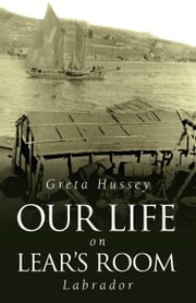 Our Life on Lear's Room Labrador ebook by Greta Hussey