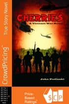 Cherries - A Vietnam War Novel ekitaplar by John Podlaski