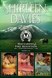 MacLarens of Fire Mountain Contemporary Boxed Set Books 4-6 ebook by Shirleen Davies