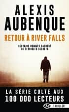 Retour à River Falls ebook by Alexis Aubenque