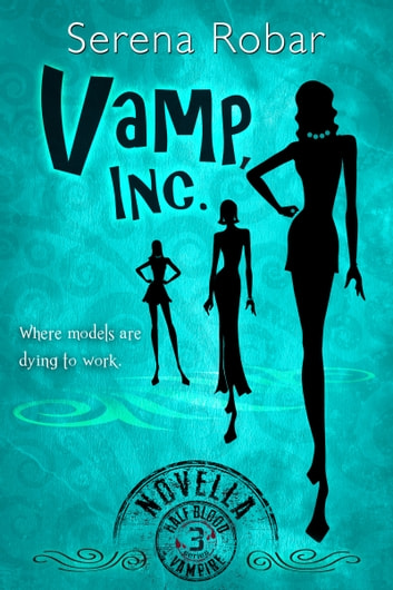 Vamp, Inc. - Book 3.5 ebook by Serena Robar