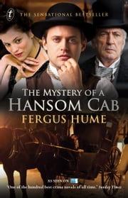 The Mystery of a Hansom Cab: tie-in edition - tie-in edition ebook by Fergus Hume